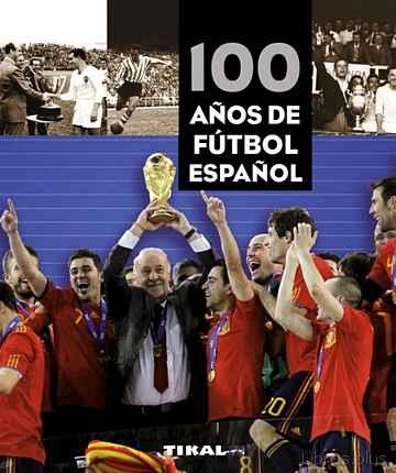 100 AÑOS DE FUTBOL ESPAÑOL libro online
