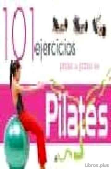 101 EJERCICIOS PASO A PASO DE PILATES libro online