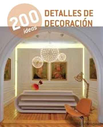 Descargar gratis ebook 200 IDEAS DETALLES DE DECORACION en epub