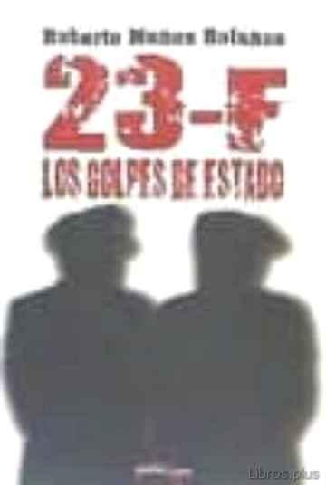23-F: LOS GOLPES DE ESTADO libro online