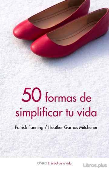 50 MANERAS DE SIMPLIFICAR TU VIDA libro online