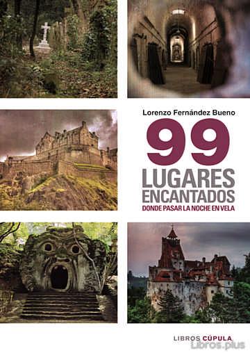 99 LUGARES ENCANTADOS DONDE PASAR UNA NOCHE EN VELA libro online