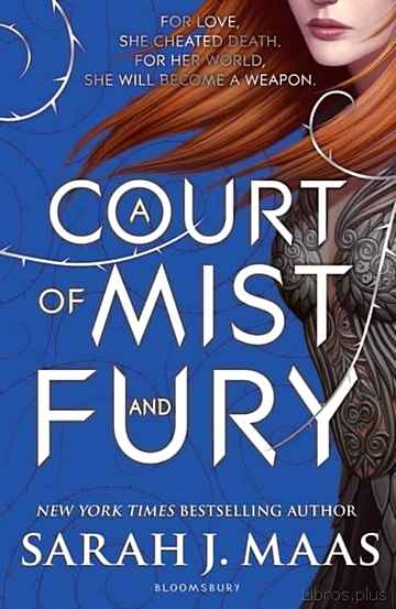 Descargar gratis ebook A COURT OF MIST AND FURY (A COURT OF THORNS AND ROSES  2) en epub