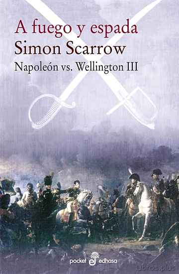A FUEGO Y ESPADA (NAPOLEON VS WELLINGTON III) libro online