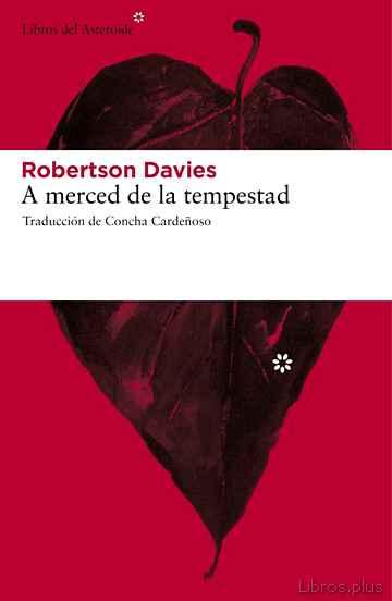 A MERCED DE LA TEMPESTAD (TRILOGÍA DE SALTERTON, 1) libro online