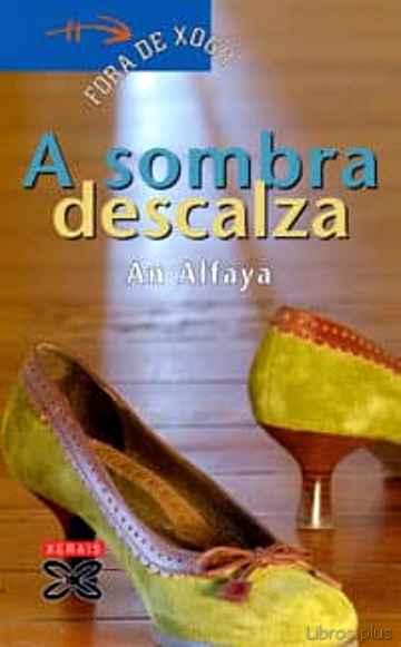 A SOMBRA DESCALZA (PREMIO LAZARILLO 2005) libro online