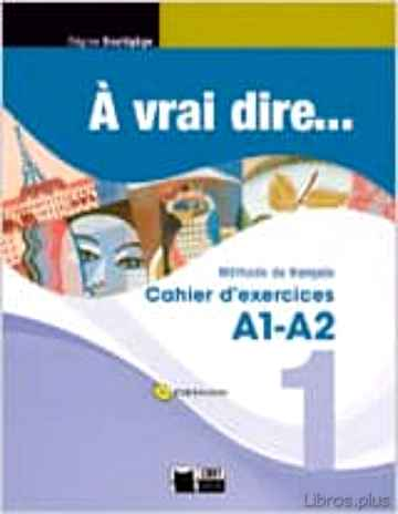 Descargar ebook À VRAI DIRE 1 CAHIER D EXERCISES A1-A2 + CD en epub