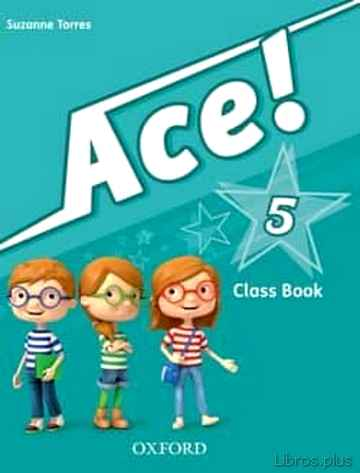 ACE 5 CB & SONGS CD PK PRIMARIA ED 2013 libro online