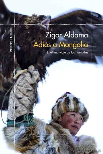 ADIOS A MONGOLIA: EL ULTIMO VIAJE DE LOS NOMADAS libro online