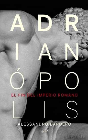 ADRIANOPOLIS: EL FIN DEL IMPERIO ROMANO libro online