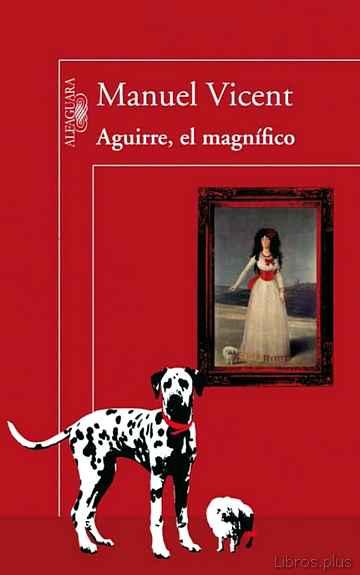 AGUIRRE EL MAGNIFICO libro online