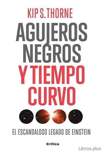 AGUJEROS NEGROS Y TIEMPO CURVO libro online