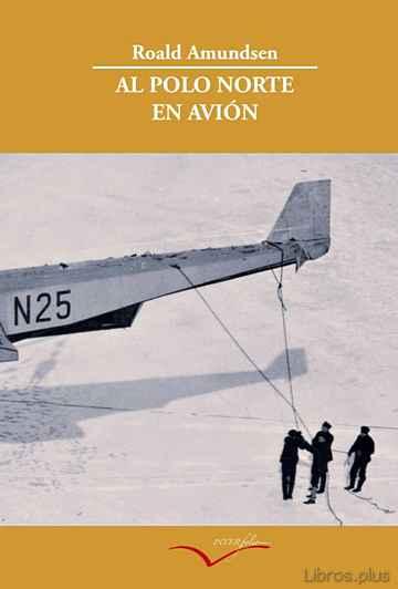 AL POLO NORTE EN AVION libro online