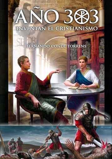 AÑO 303. INVENTAN EL CRISTIANISMO libro online