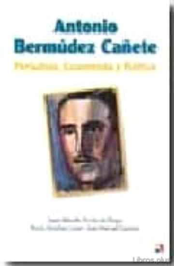 ANTONIO BERMUDEZ CAÑETE: PERIODISTA, ECONOMISTA Y POLITICO libro online