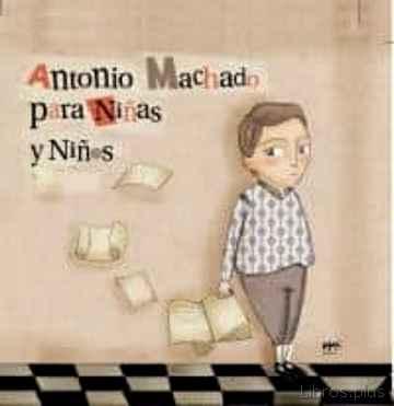 ANTONIO MACHADO PARA NIÑAS Y NIÑOS libro online
