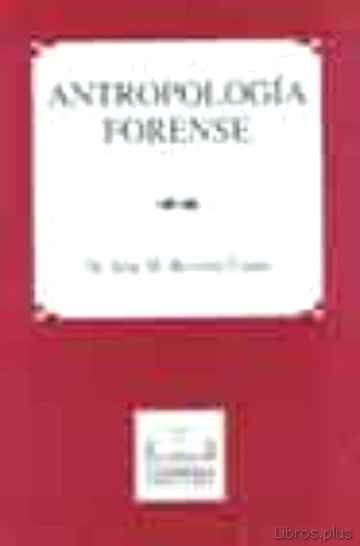 ANTROPOLOGIA FORENSE (2ª ED.) libro online