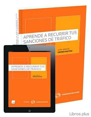 APRENDE A RECURRIR TUS SANCIONES DE TRAFICO libro online