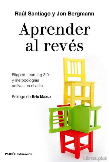 Descargar gratis ebook APRENDER AL REVES: FLIPPED LEARNING 3.0 Y METODOLOGIAS ACTIVAS EN EL AULA en epub