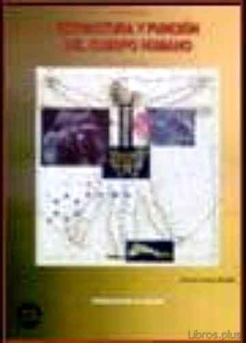 APRENDER ESTRUCTURA Y FUNCION DEL CUERPO HUMANO RAZONANDO libro online