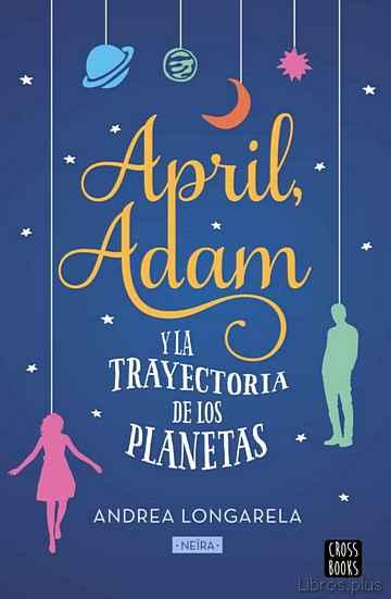 APRIL, ADAM Y LA TRAYECTORIA DE LOS PLANETAS libro online
