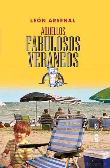 AQUELLOS FABULOSOS VERANEOS libro online