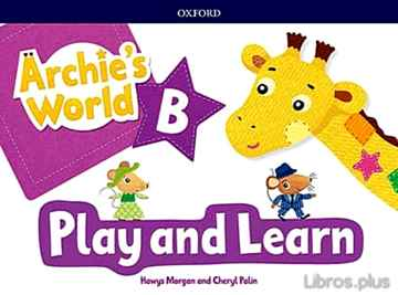 Descargar ebook ARCHIE S WORLD B PLAY & LEARN PACK