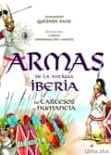 ARMAS DE LA ANTIGUA IBERIA: DE TARTESOS A NUMANCIA libro online