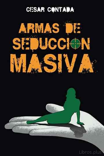 ARMAS DE SEDUCCION MASIVA libro online