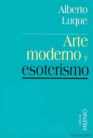 ARTE MODERNO Y ESOTERISMO libro online