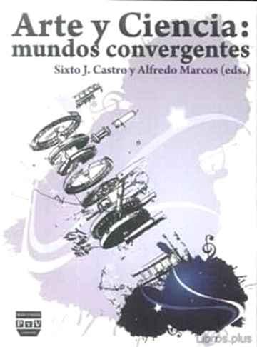 ARTE Y CIENCIA: MUNDOS CONVERGENTES libro online