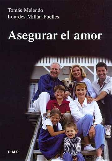 ASEGURAR EL AMOR, ANTES Y DURANTE TODO EL MATRIMONIO libro online