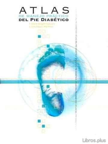 ATLAS DE MANEJO PRACTICO DEL PIE DIABETICO libro online