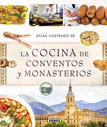 ATLAS ILUSTRADO DE LA COCINA DE CONVENTOS Y MONASTERIOS libro online