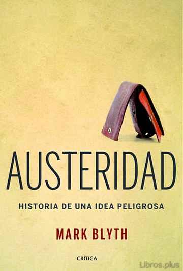 AUSTERIDAD: HISTORIA DE UNA IDEA PELIGROSA libro online