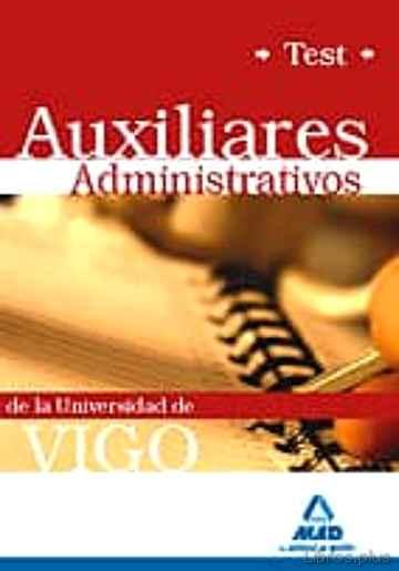 AUXILIARES ADMINISTRATIVOS DE LA UNIVERSIDAD DE VIGO. TEST libro online