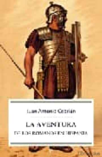 AVENTURA DE LOS ROMANOS EN HISPANIA libro online
