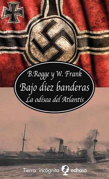 BAJO DIEZ BANDERAS: LA ODISEA DEL ATLANTIS libro online