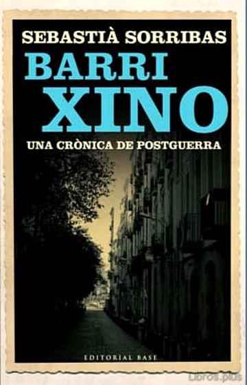 BARRI XINO: UNA CRONICA DE POSTGUERRA libro online