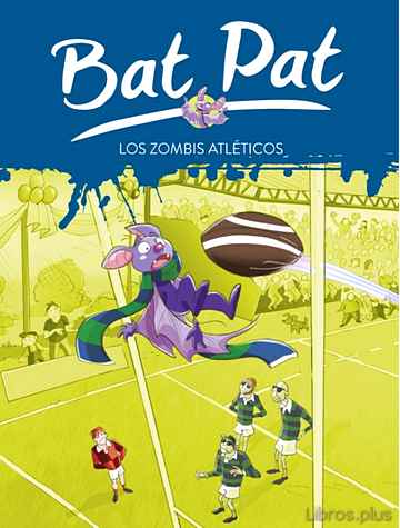 Descargar gratis ebook BAT PAT 11: LOS ZOMBIS ATLETICOS en epub