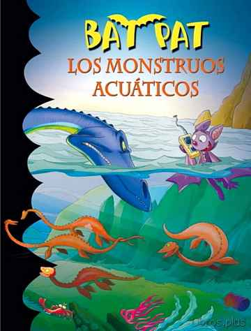 Descargar gratis ebook BAT PAT 13: LOS MONSTRUOS ACUATICOS en epub