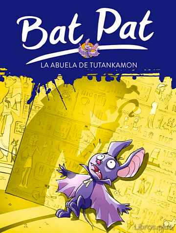 Descargar gratis ebook BAT PAT 3: LA ABUELA DE TUTANKAMON en epub