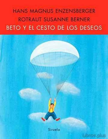 BETO Y EL CESTO DE LOS DESEOS libro online