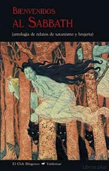 BIENVENIDOS AL SABBATH: ANTOLOGIA DE RELATOS DE SATANISMO Y BRUJERIA libro online