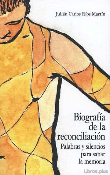 BIOGRAFÍA DE LA RECONCILIACIÓN libro online