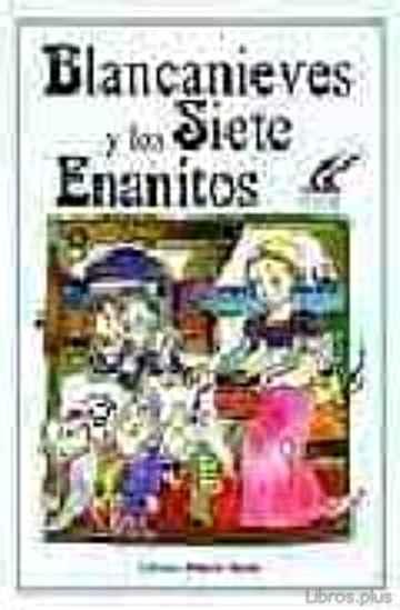 BLANCANIEVES Y LOS SIETE ENANITOS libro online