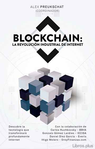 Descargar gratis ebook BLOCKCHAIN: LA REVOLUCIÓN INDUSTRIAL DE INTERNET en epub