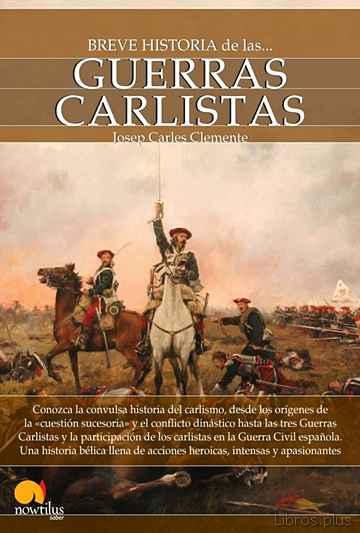 BREVE HISTORIA DE LAS GUERRAS CARLISTAS libro online