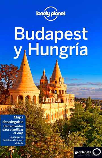 BUDAPEST Y HUNGRIA 2017 (6ª ED.) (LONELY PLANET) libro online
