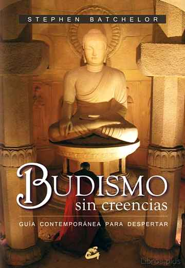 Descargar gratis ebook BUDISMO SIN CREENCIAS: GUIA CONTEMPORANEA PARA DESPERTAR en epub